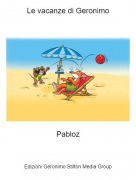 Pabloz - Le vacanze di Geronimo
