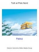 Pabloz - Tutti al Polo Nord