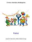 Pabloz - Il mio mondo stratopico