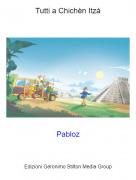 Pabloz - Tutti a Chichèn Itzà