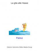 Pabloz - La gita alle Hawai