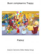 Pabloz - Buon compleanno Trappy