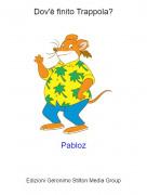 Pabloz - Dov'è finito Trappola?