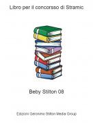 Beby Stilton 08 - Libro per il concorsso di Stramic