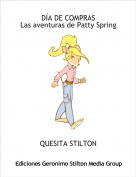 QUESITA STILTON - DÍA DE COMPRASLas aventuras de Patty Spring