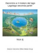 Nick dj - Geronimo e il mistero del lago Lagolago seconda parte!