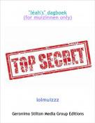 """lolmuizzz - """"léah's"""" dagboek(for muizinnen only)"""