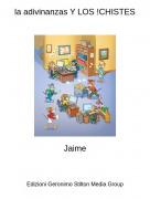 Jaime - la adivinanzas Y LOS !CHISTES