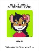 CHIARA - PER IL CONCORSO DI SUPERTIPAELE(1°PARTE)