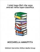 MOZZARELLA AMMUFFITA - I miei topo-libri che sono entrati nella topo-classifica