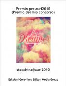stecchina@auri2010 - Premio per auri2010(Premio del mio concorso)