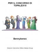 Bennybenex - PER IL CONCORSO DI TOPALEX10