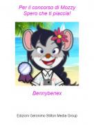 Bennybenex - Per il concorso di MozzySpero che ti piaccia!