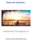 Bennybenex Formaggiotta <3 - Grazie alla semplicità...
