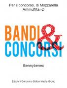 Bennybenex - Per il concorso, di Mozzarella Ammuffita:-D