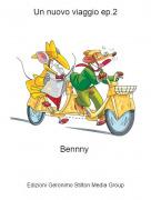 Bennny - Un nuovo viaggio ep.2