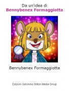 Bennybenex Formaggiotta - Da un'idea diBennybenex Formaggiotta
