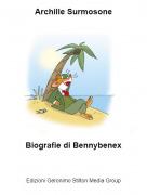 Biografie di Bennybenex - Archille Surmosone