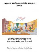 Bennybenex (leggete e commentate per favore) - Nuove serie (annulate scorse serie)