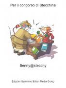 Benny@stecchy - Per il concorso di Stecchina