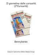 Bennybenex - Il giornalino delle curiosità(1°Curiosità)