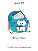 BennnyBenex - Le mie BFF