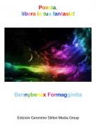 Bennybenex Formaggiotta - Poesia,libera la tua fantasia!