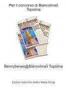 Bennybenex@Biancolina3 Topolina - Per il concorso di Biancolina3 Topolina