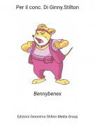 Bennybenex - Per il conc. Di Ginny.Stilton