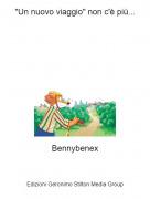 """Bennybenex - """"Un nuovo viaggio"""" non c'è più..."""