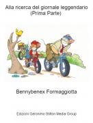 Bennybenex Formaggiotta - Alla ricerca del giornale leggendario(Prima Parte)