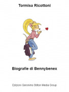Biografie di Bennybenex - Tormisa Ricottoni