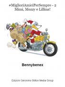 Bennybenex - #MiglioriAmiciPerSempre - 2Mimi, Mozzy e Lillina!
