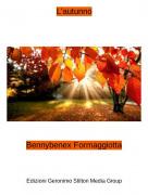 Bennybenex Formaggiotta - L'autunno