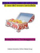 Bennybenex Formaggiotta - PER IL CONCORSO DI GIULIA12Il caso del tesoro invisibile
