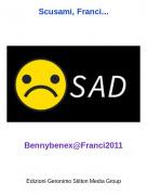 Bennybenex@Franci2011 - Scusami, Franci...
