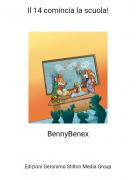 BennyBenex - Il 14 comincia la scuola!