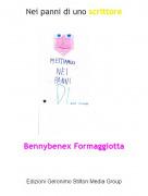 Bennybenex Formaggiotta - Nei panni di uno scrittore