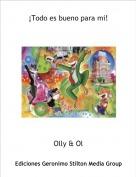 Olly & Ol - ¡Todo es bueno para mi!