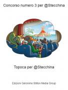 Topoca per @Stecchina - Concorso numero 3 per @Stecchina