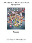 Topoca - Geronimo e la festa a sorpresa e spiegazioni.
