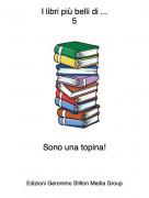 Sono una topina! - I libri più belli di ...5