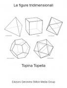 Topina Topella - Le figure tridimensionali