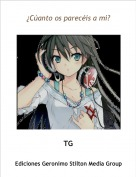 TG - ¿Cúanto os parecéis a mi?
