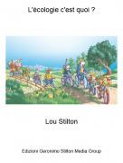 Lou Stilton - L'écologie c'est quoi ?