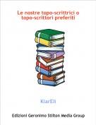 KiarEli - Le nostre topo-scrittrici o topo-scrittori preferiti