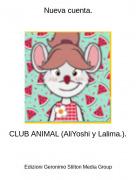 CLUB ANIMAL (AliYoshi y Lalima.). - Nueva cuenta.