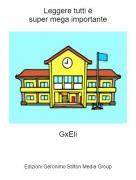 GxEli - Leggere tutti èsuper mega importante
