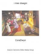 CoraDwyn - i miei disegni
