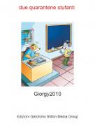 Giorgy2010 - due quarantene stufanti